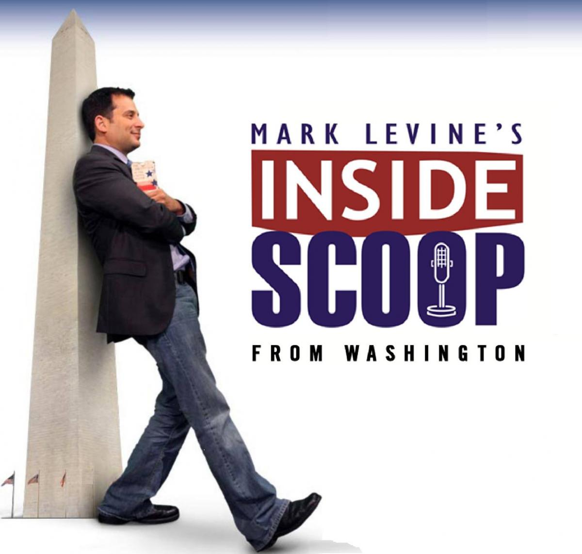 Mark Levine's Inside Scoop from Washington